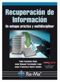 Recuperación de información: Un enfoque práctico y multidisciplinar