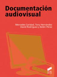 Reseña: Documentación audiovisual. Nuevas tendencias en el entorno audiovisual.